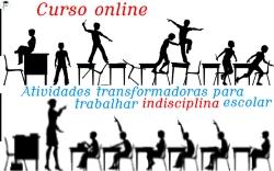 Faça este CURSO ONLINE e tenha também alunos disciplinados e uma aula produtiva e interativa. CLIQUE NA IMAGEM