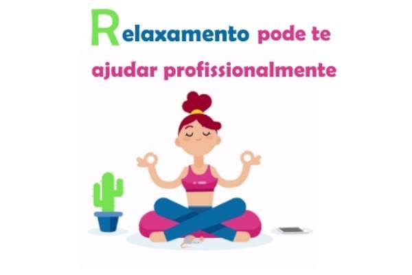 Relaxamento pode te ajudar profissionalmente