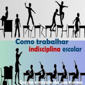 Mostrando alunos indisciplinados e disciplinados