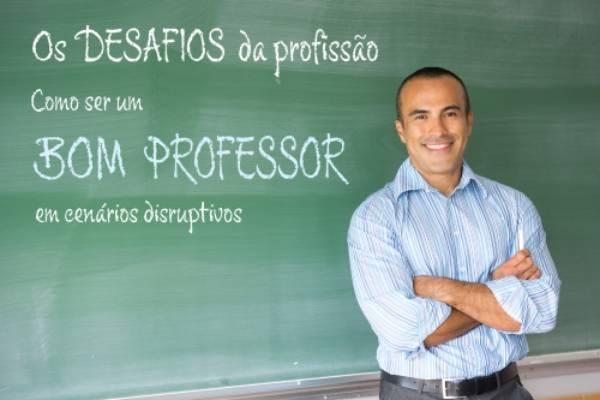 Desafios da profissão: como ser um bom professor em cenários disruptivos