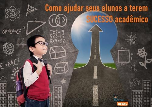 Como ajudar seus alunos a terem sucesso acadêmico
