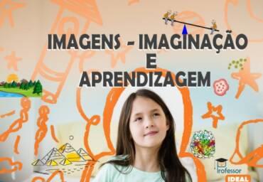 Como imagens e a imaginação dos alunos pode melhorar aprendizagem