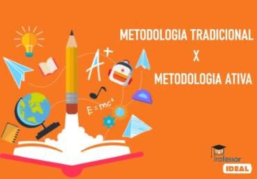 Qual é a diferença entre Metodologia Ativa e Metodologia tradicional